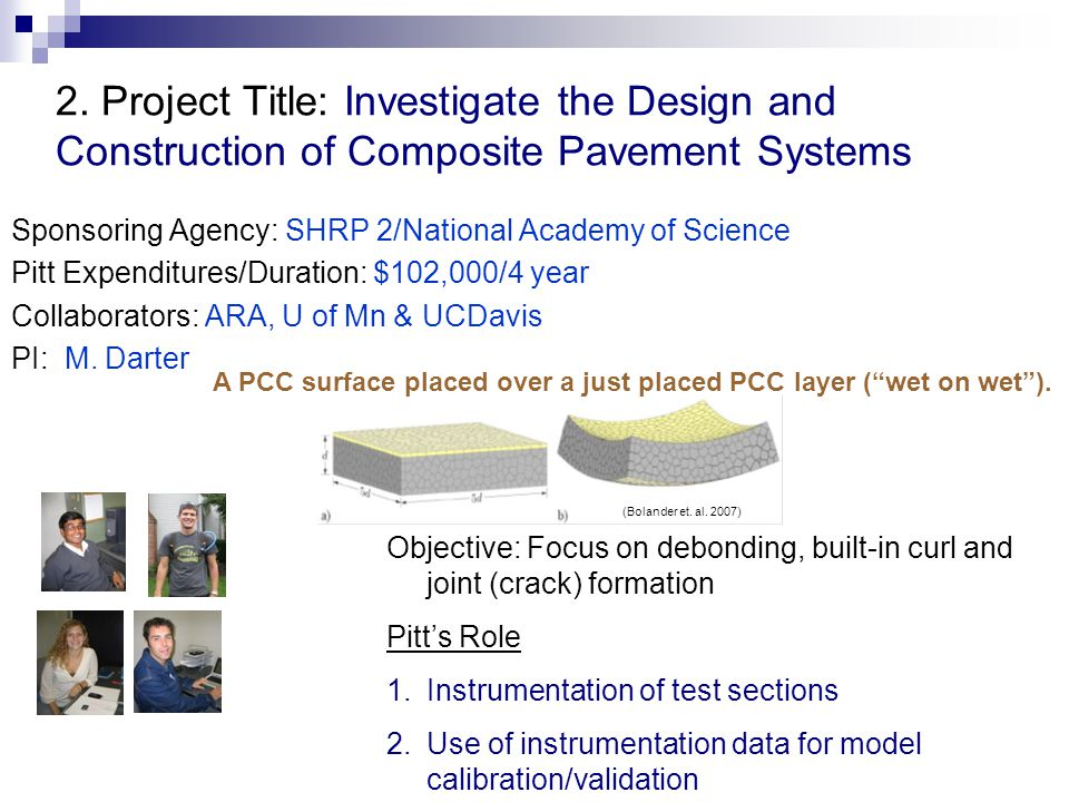 2. Project Title: Investigate the Design and Construction of Composite Pavement Systems Sponsoring Agency: SHRP 2/National Academy of Science Pitt Exp