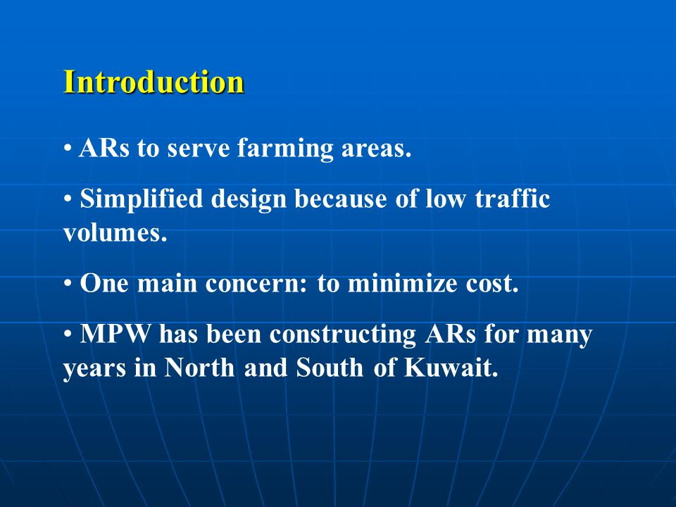 ARs to serve farming areas. Simplified design because of low traffic volumes. One main concern: to minimize cost. MPW has been constructing ARs for ma