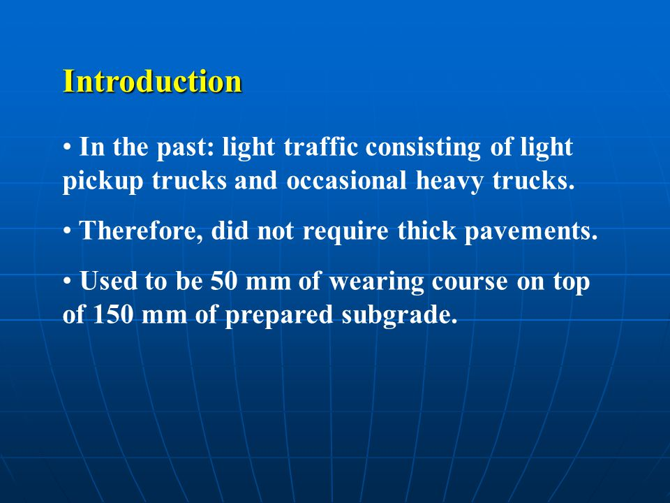 In the past: light traffic consisting of light pickup trucks and occasional heavy trucks.