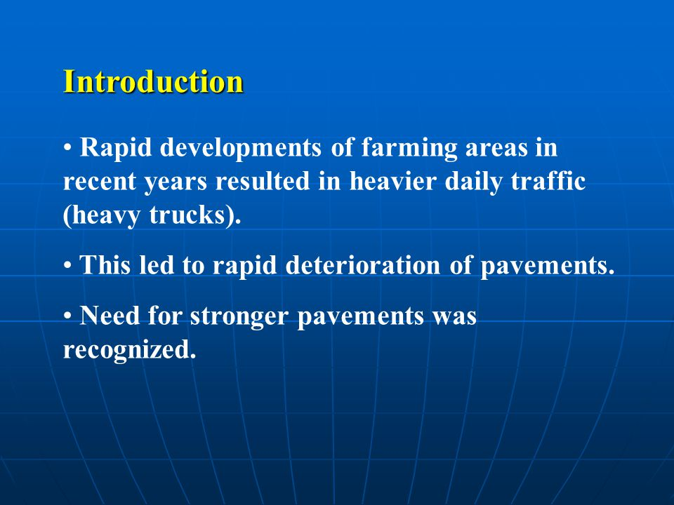 Rapid developments of farming areas in recent years resulted in heavier daily traffic (heavy trucks).