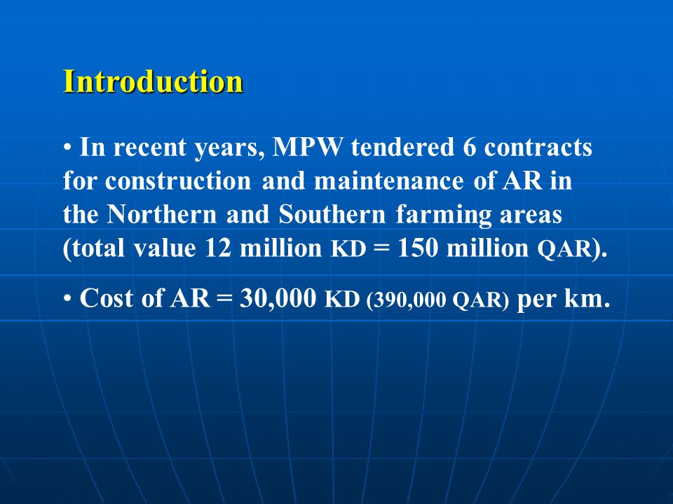 In recent years, MPW tendered 6 contracts for construction and maintenance of AR in the Northern and Southern farming areas (total value 12 million KD = 150 million QAR ).