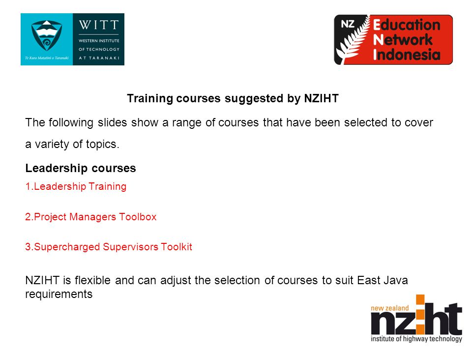 Training courses suggested by NZIHT The following slides show a range of courses that have been selected to cover a variety of topics.