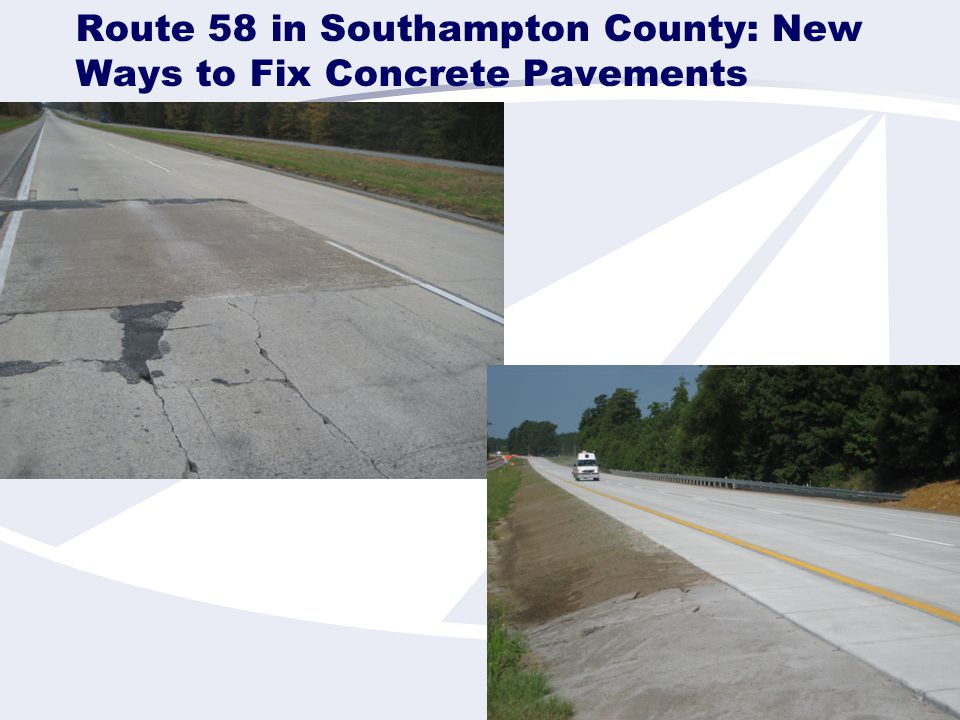 Route 58 in Southampton County: New Ways to Fix Concrete Pavements