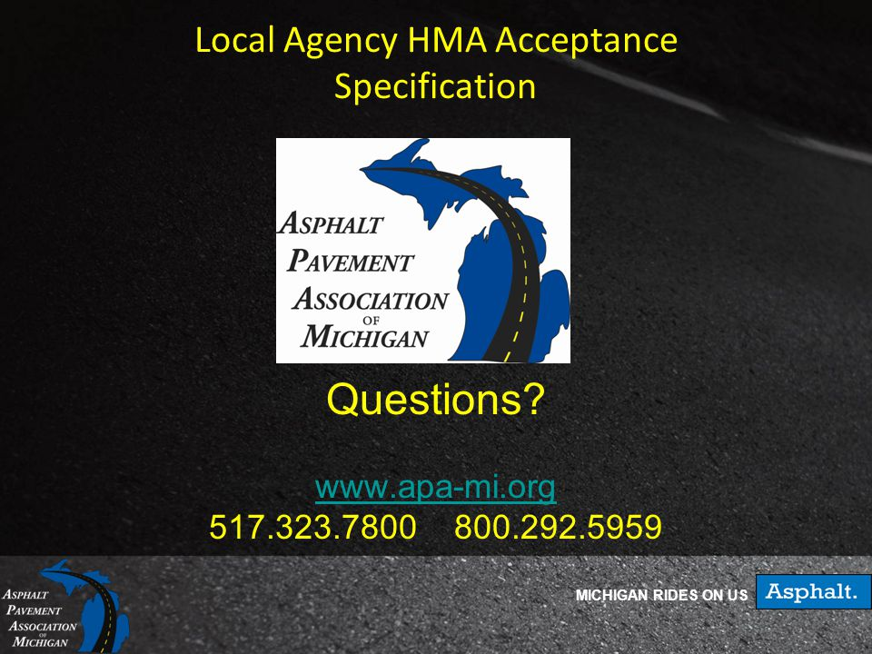 MICHIGAN RIDES ON US Local Agency HMA Acceptance Specification Questions.