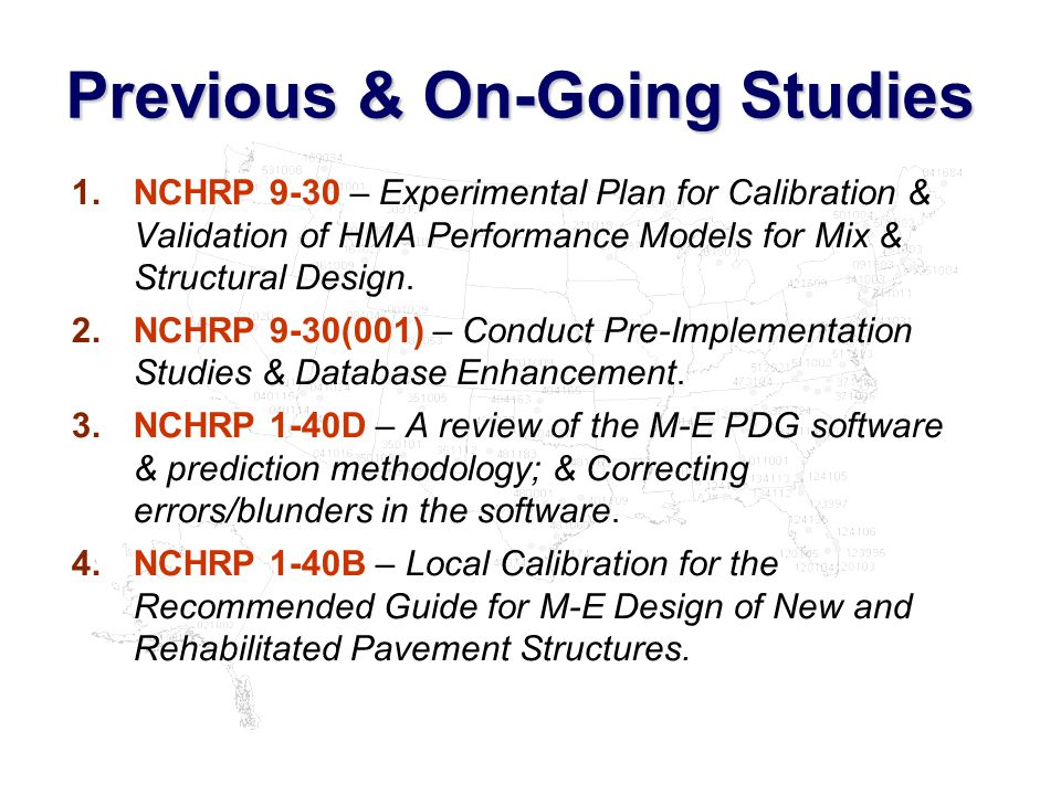 Previous & On-Going Studies 1.NCHRP 9-30 – Experimental Plan for Calibration & Validation of HMA Performance Models for Mix & Structural Design.