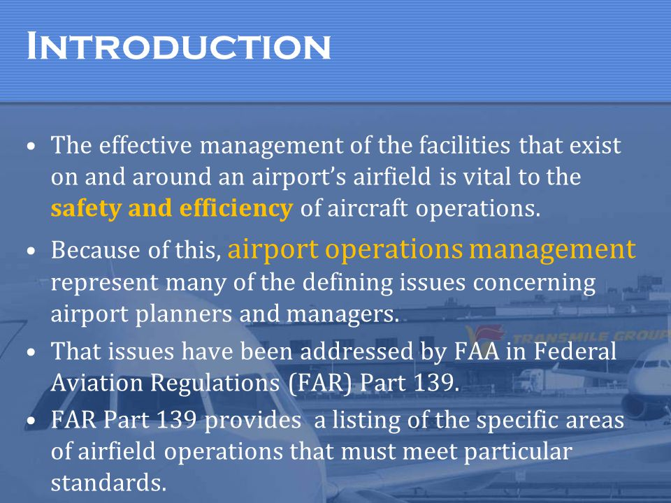 Introduction The effective management of the facilities that exist on and around an airport's airfield is vital to the safety and efficiency of aircra