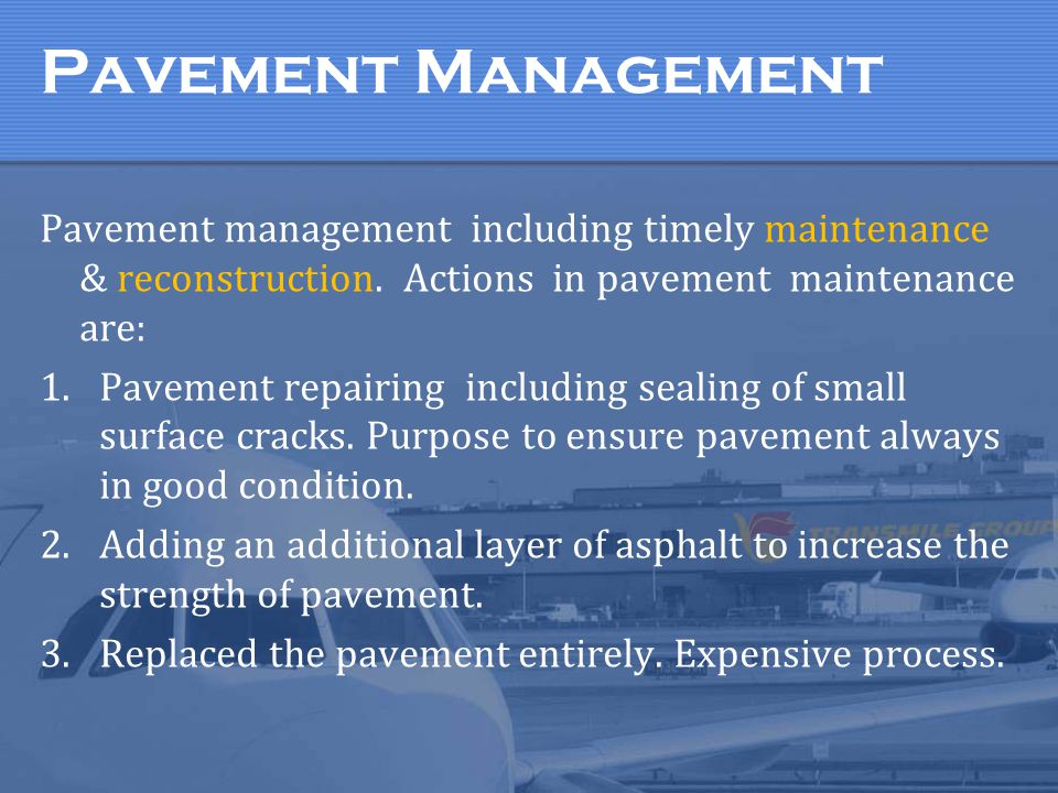 pavement maintenance Purpose of pavement maintenance are: To prevent further runway crack.