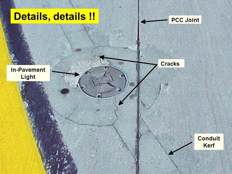 28 Cracks Conduit Kerf PCC Joint In-Pavement Light Details, details !!