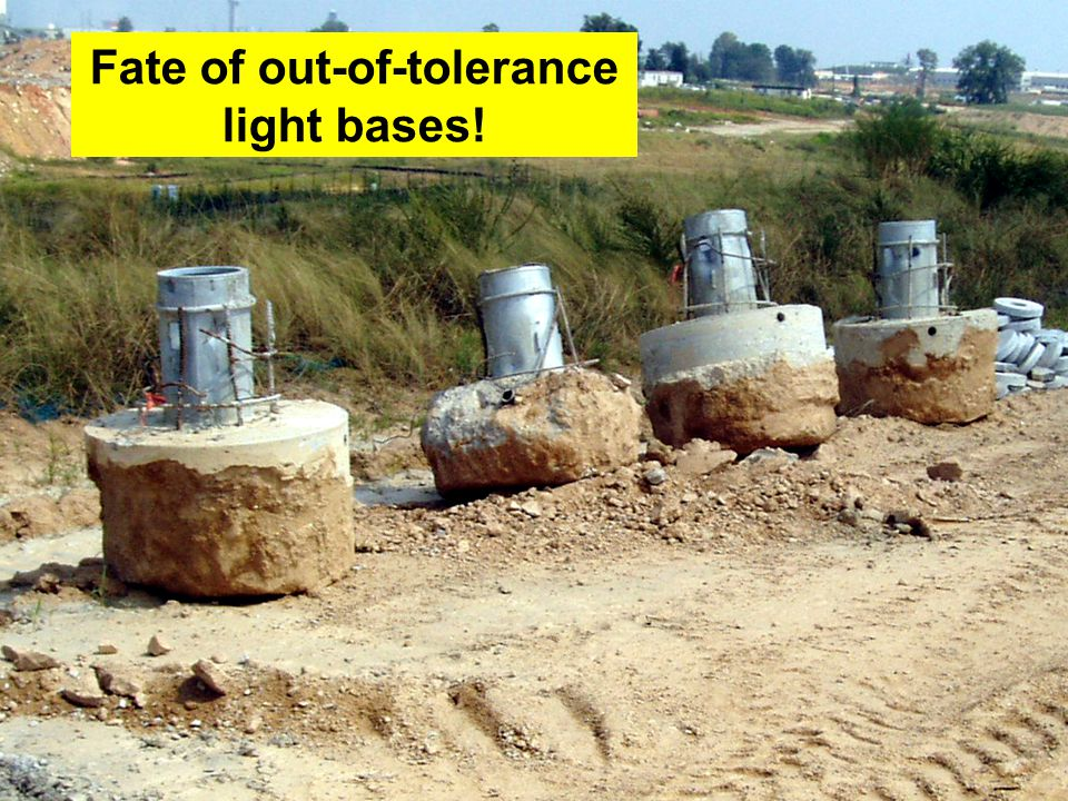 36 Fate of out-of-tolerance light bases!