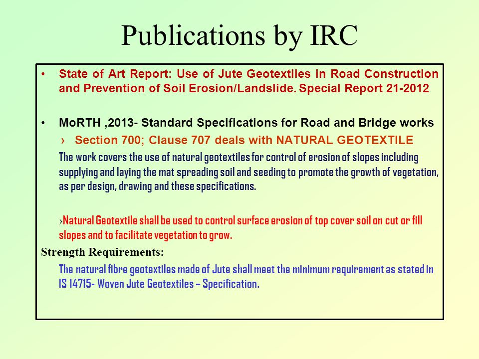 Publications by IRC State of Art Report: Use of Jute Geotextiles in Road Construction and Prevention of Soil Erosion/Landslide. Special Report 21-2012