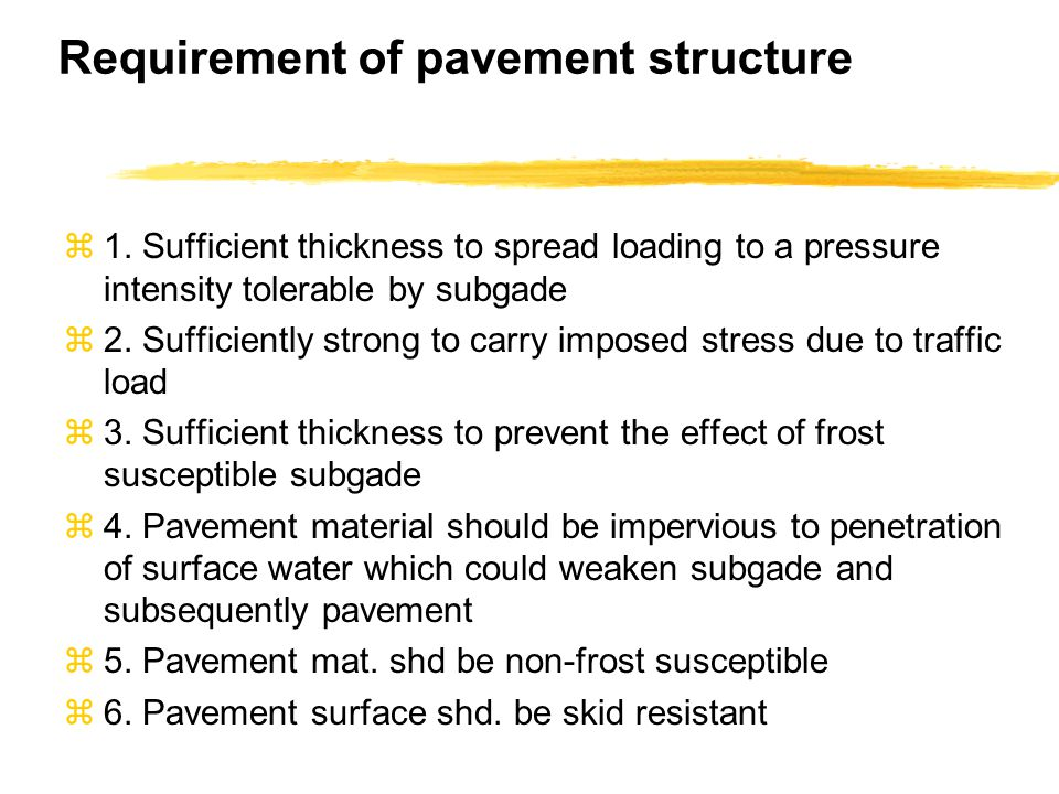 Structural Response Models  Help determine pavement responses as a function of applied load (traffic or environmental)  Stress, Strain, Deflection