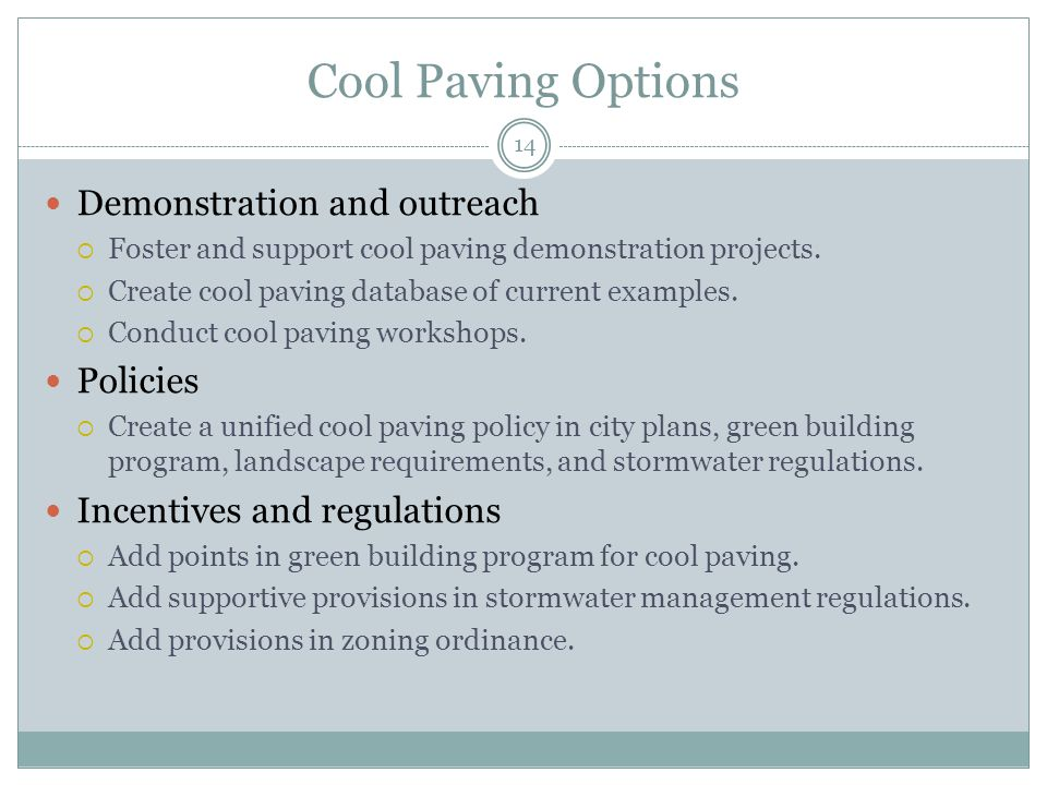 Cool Paving Options 14 Demonstration and outreach  Foster and support cool paving demonstration projects.
