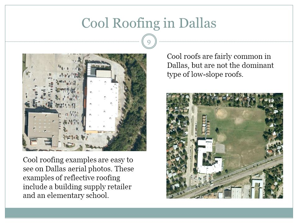 Cool Roofing in Dallas 9 Cool roofing examples are easy to see on Dallas aerial photos.