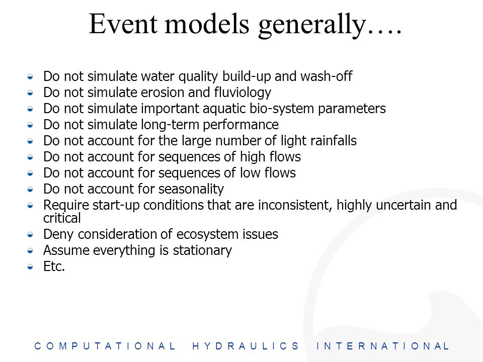 C O M P U T A T I O N A L H Y D R A U L I C S I N T E R N A T I O N A L Event models generally….