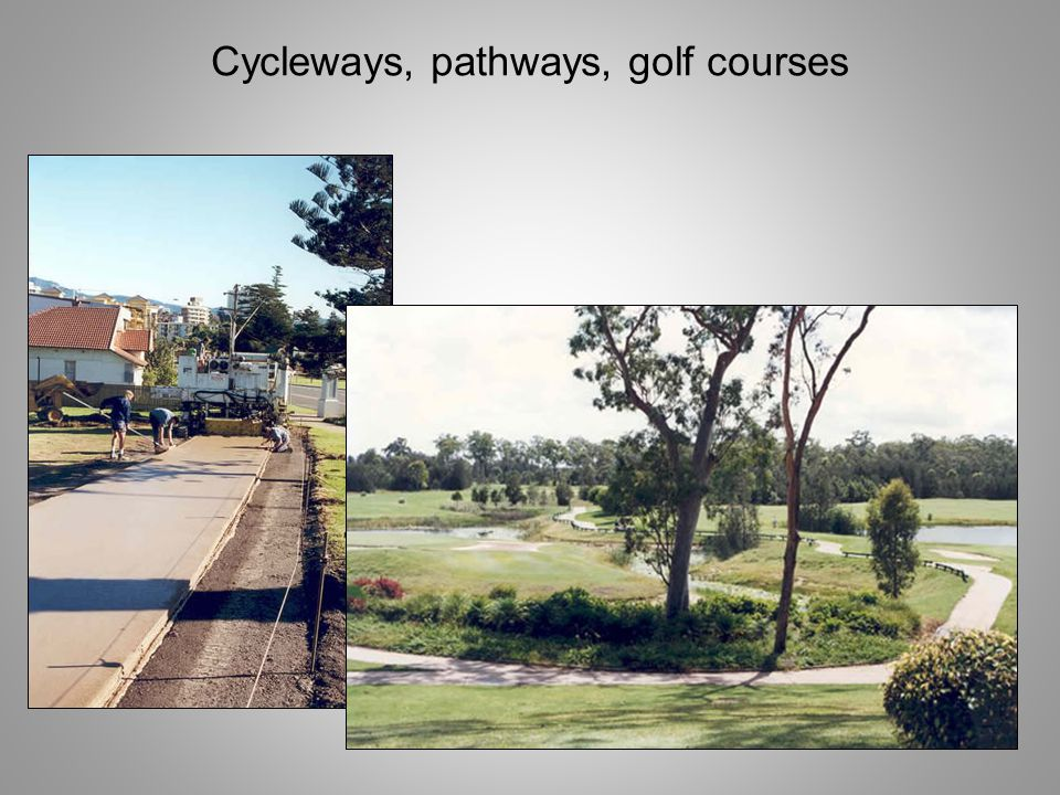 Cycleways, pathways, golf courses