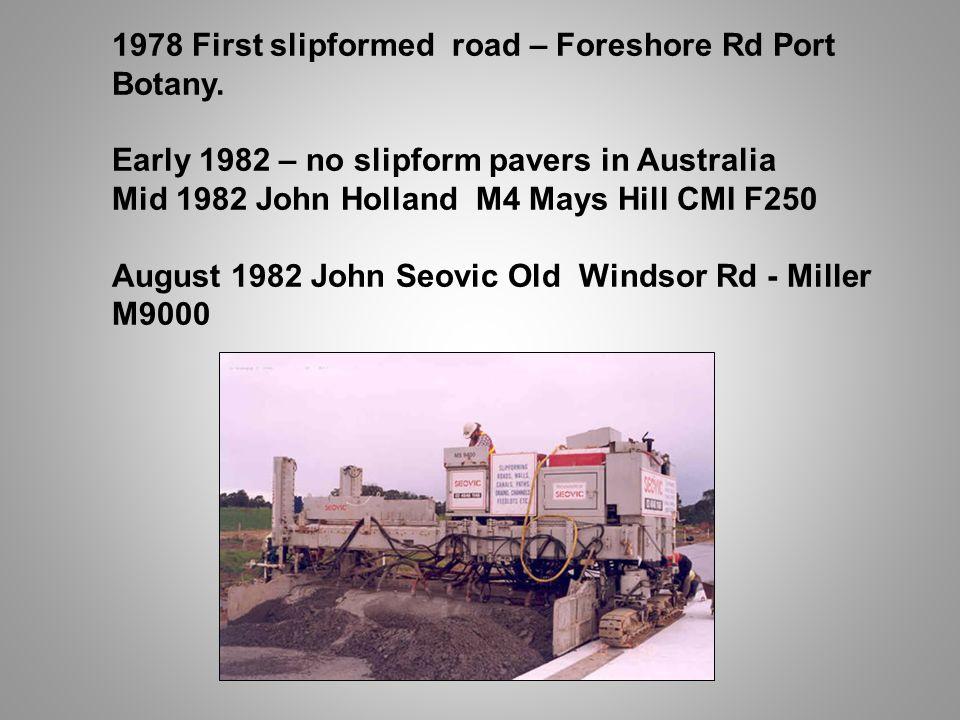 1978 First slipformed road – Foreshore Rd Port Botany.