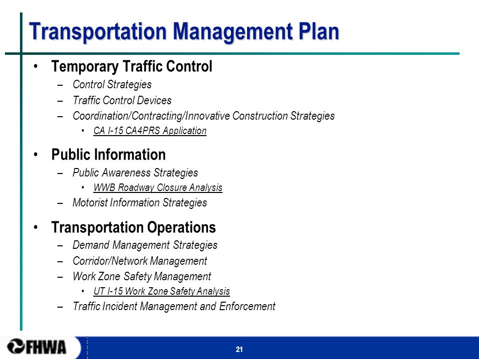 21 Transportation Management Plan Temporary Traffic Control – Control Strategies – Traffic Control Devices – Coordination/Contracting/Innovative Const