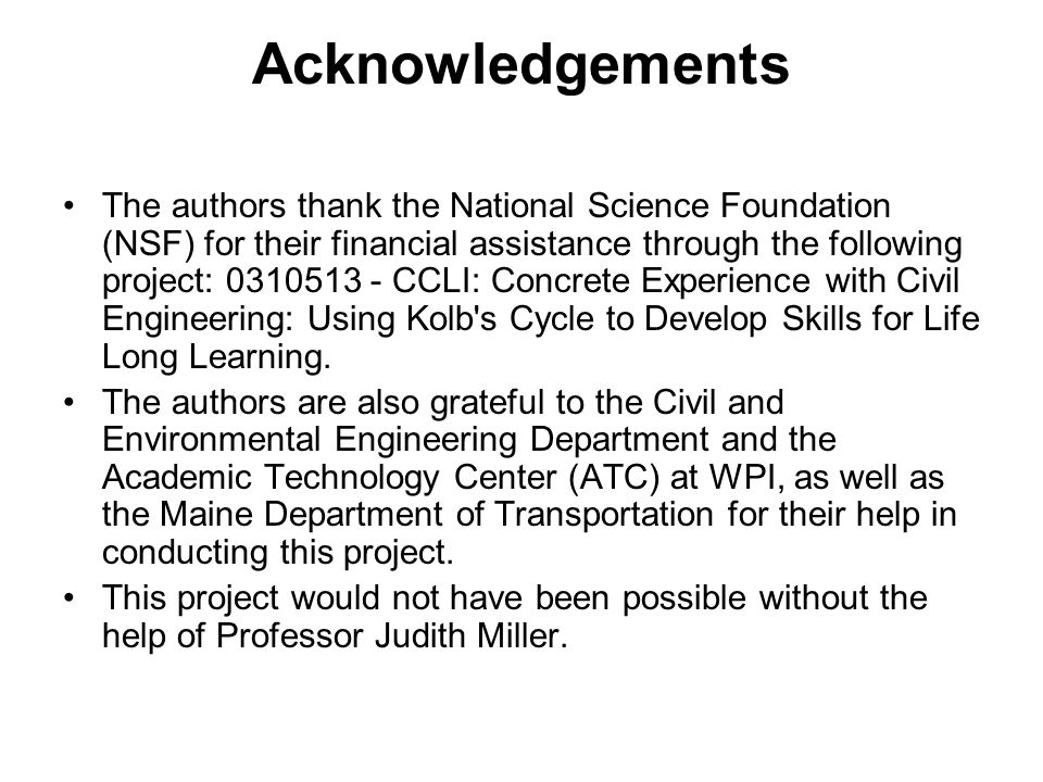 Acknowledgements The authors thank the National Science Foundation (NSF) for their financial assistance through the following project: 0310513 - CCLI: