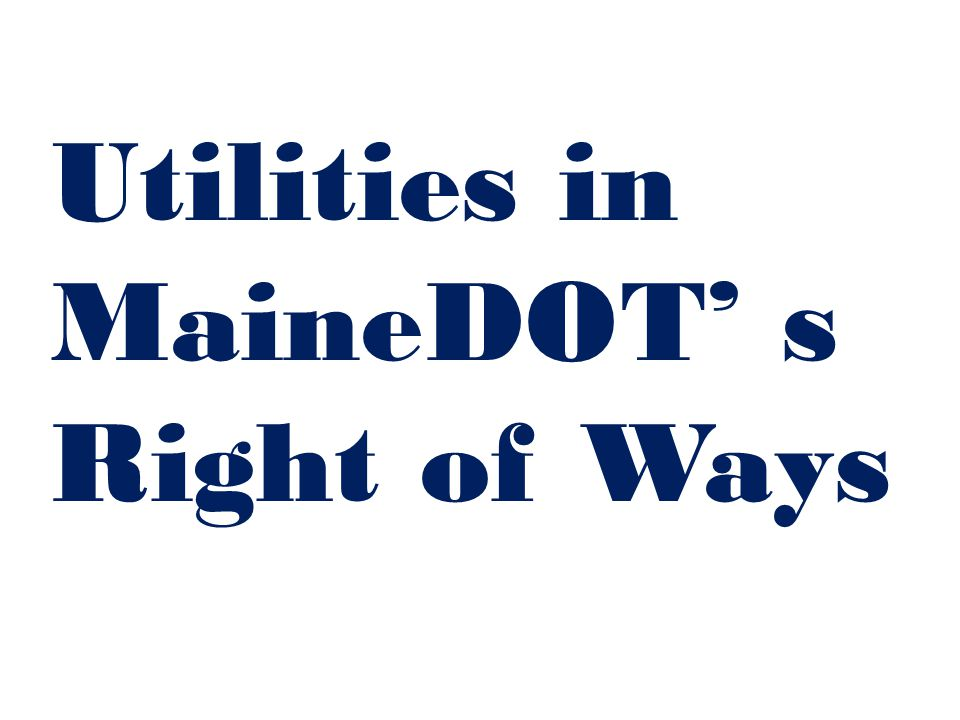 Utilities in MaineDOT' s Right of Ways