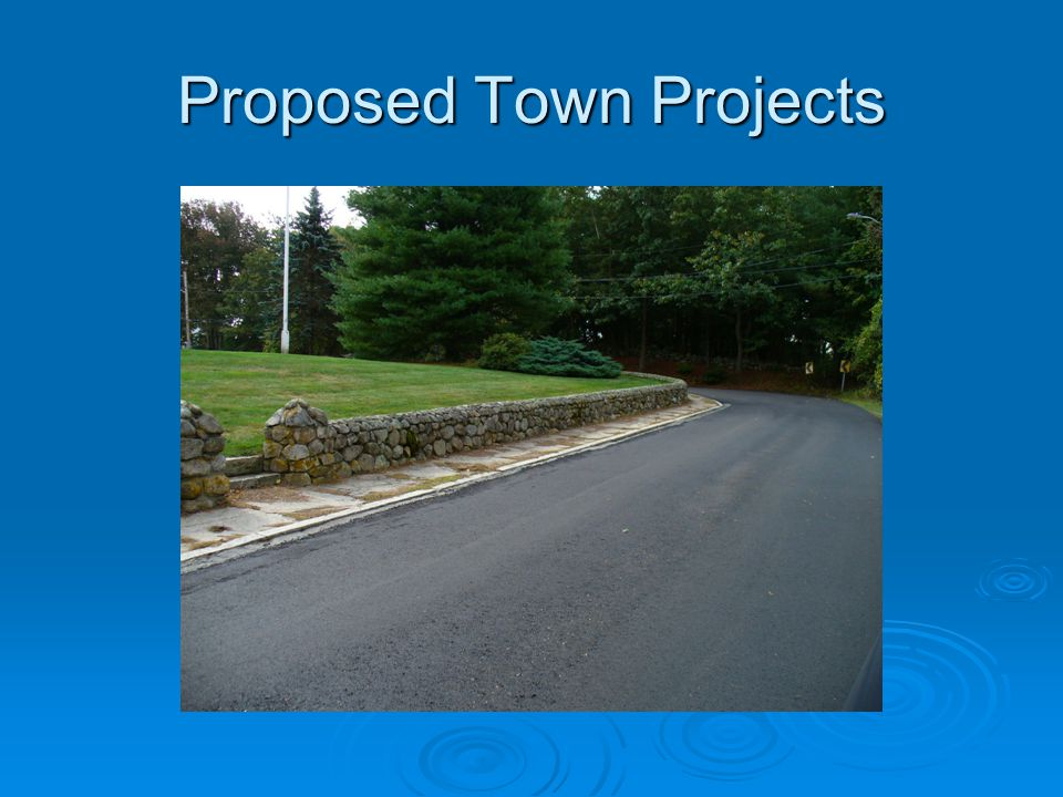 Proposed Town Projects