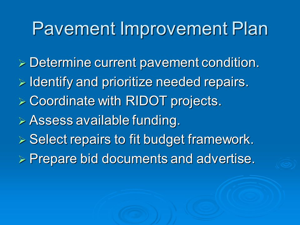  Determine current pavement condition.  Identify and prioritize needed repairs.