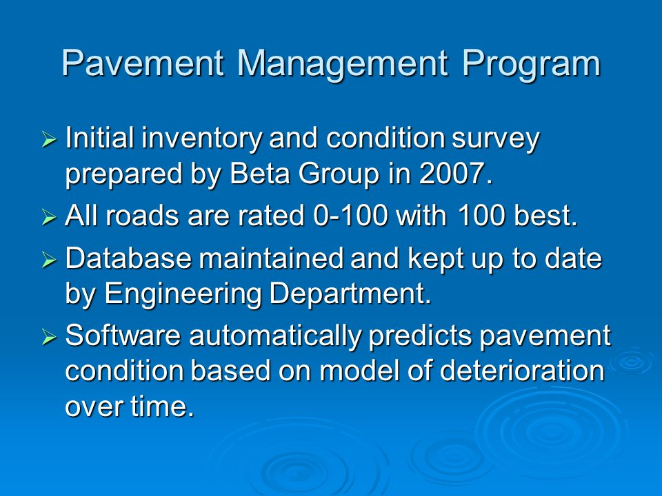 Pavement Management Program  Initial inventory and condition survey prepared by Beta Group in 2007.