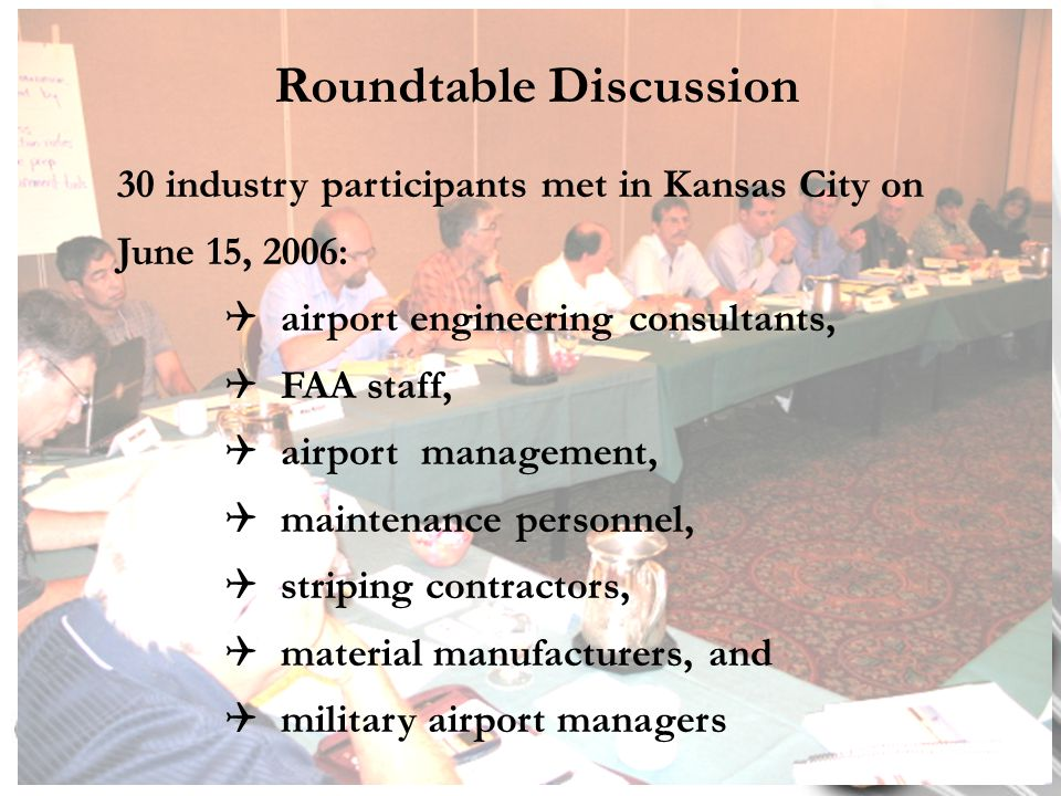 30 industry participants met in Kansas City on June 15, 2006:  airport engineering consultants,  FAA staff,  airport management,  maintenance pers