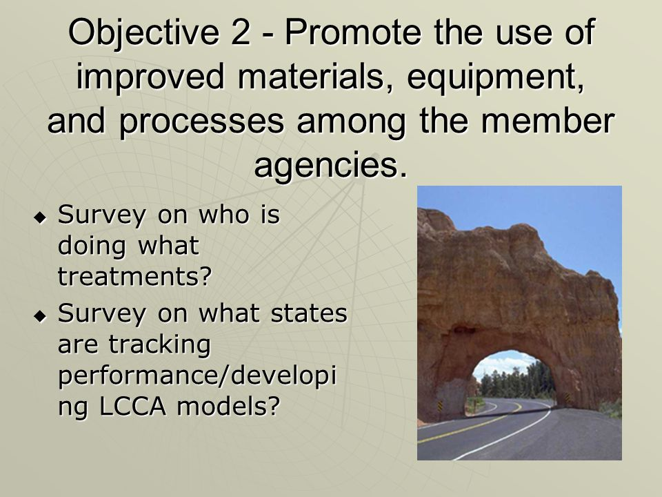 Objective 2 - Promote the use of improved materials, equipment, and processes among the member agencies.