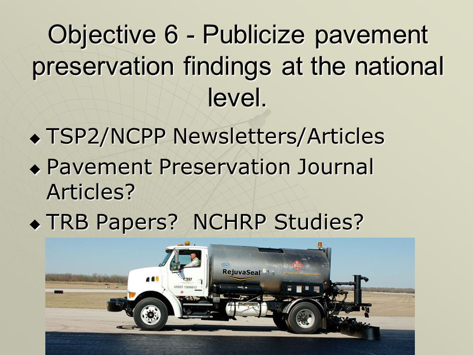 Objective 6 - Publicize pavement preservation findings at the national level.