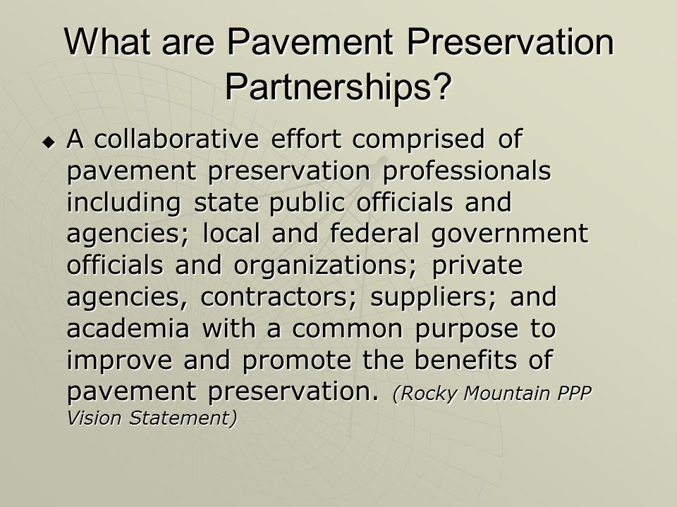 Current Activities (starting slowly)  Two operating task forces Promoting Pavement PreservationPromoting Pavement Preservation Preservation Treatment Specifications and GuidelinesPreservation Treatment Specifications and Guidelines  Annual Meeting coordination  Web sites