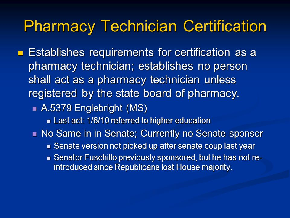 Pharmacy Technician Certification Establishes requirements for certification as a pharmacy technician; establishes no person shall act as a pharmacy technician unless registered by the state board of pharmacy.
