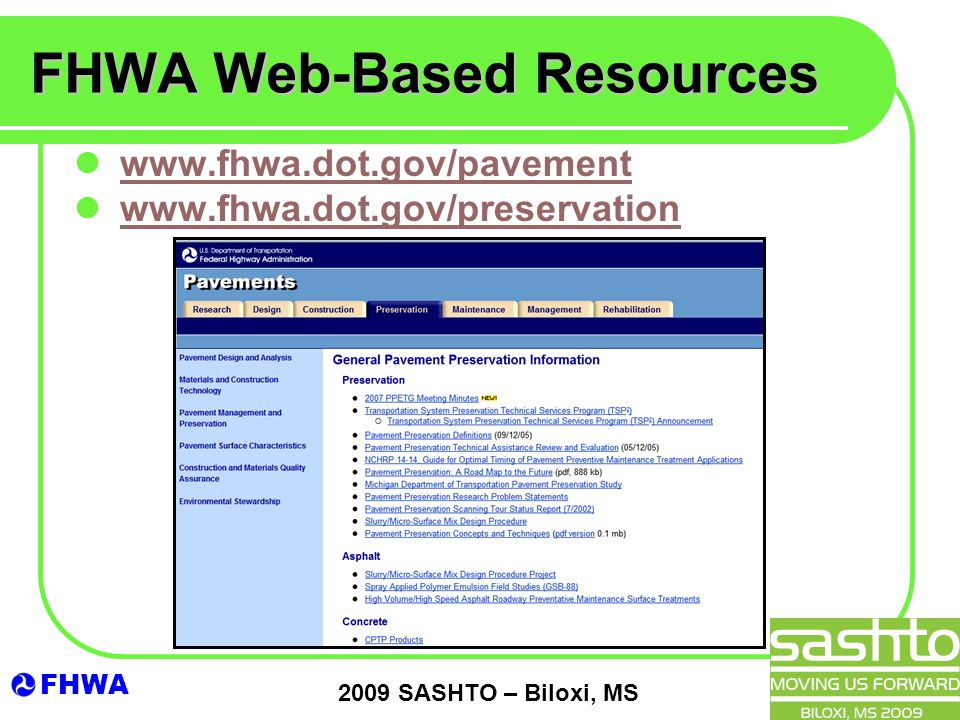 FHWA 2009 SASHTO – Biloxi, MS FHWA Web-Based Resources www.fhwa.dot.gov/pavement www.fhwa.dot.gov/preservation