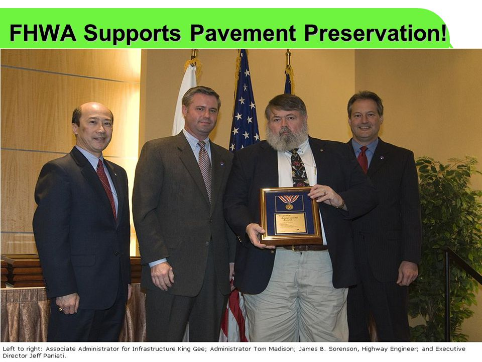 FHWA 2009 SASHTO – Biloxi, MS FHWA Supports Pavement Preservation!