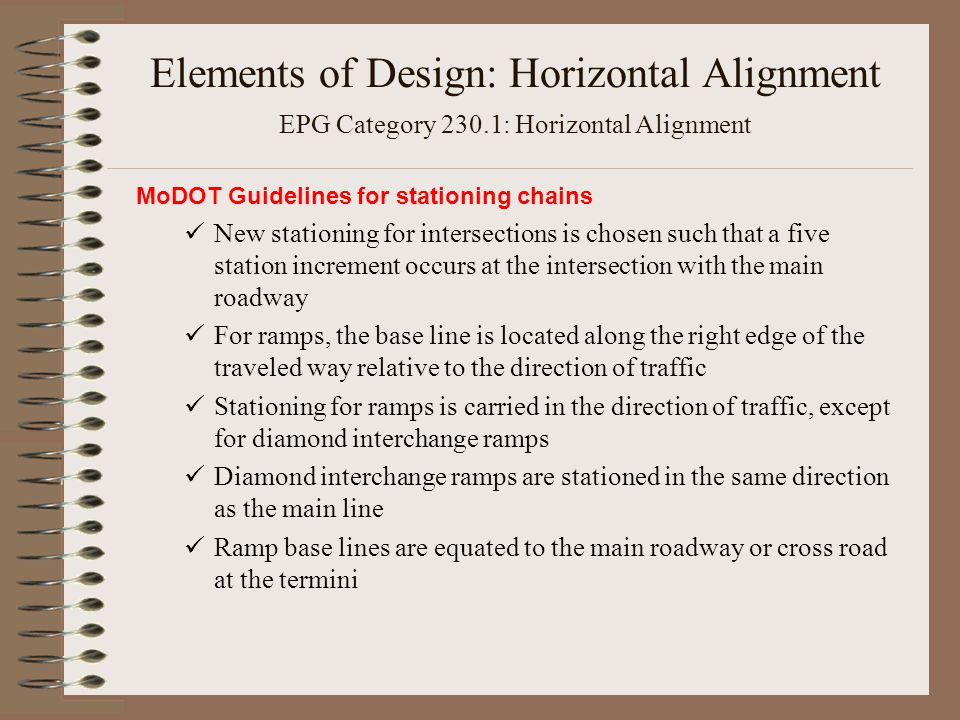 MoDOT Guidelines for stationing chains New stationing for intersections is chosen such that a five station increment occurs at the intersection with t