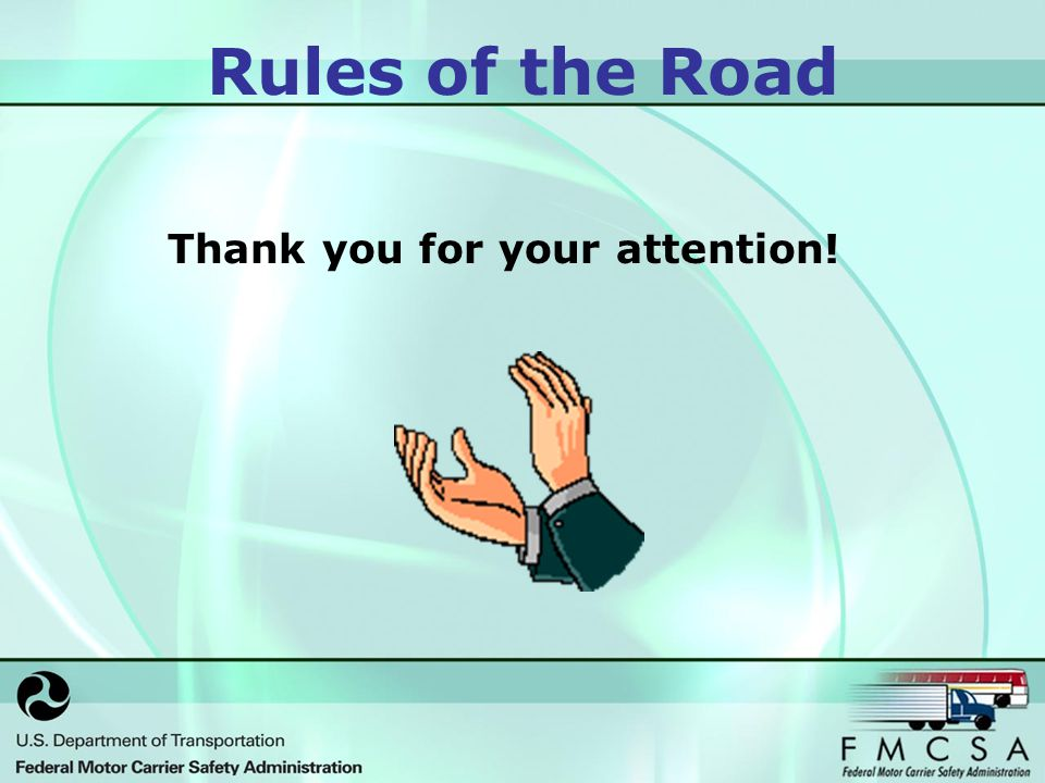 Rules of the Road Thank you for your attention!
