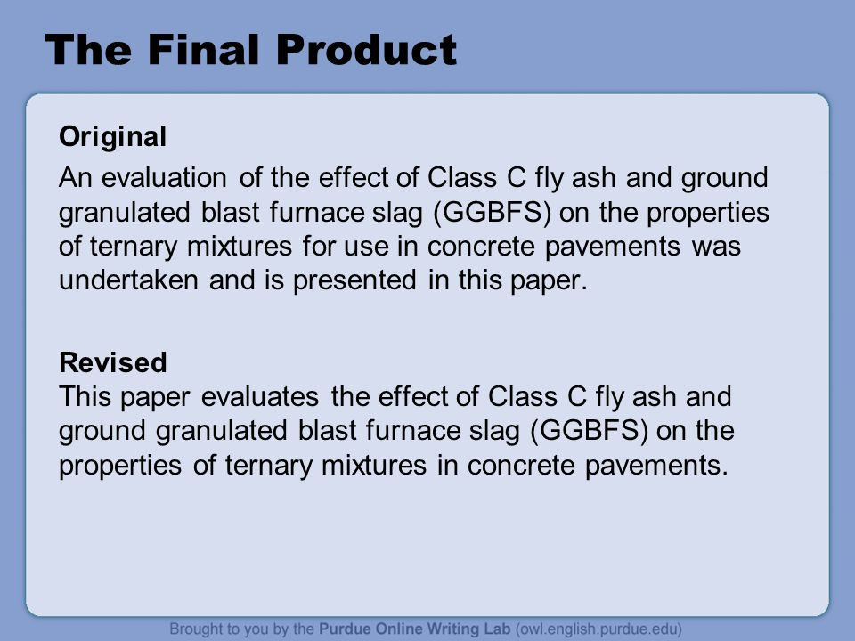 The Final Product Original An evaluation of the effect of Class C fly ash and ground granulated blast furnace slag (GGBFS) on the properties of ternar