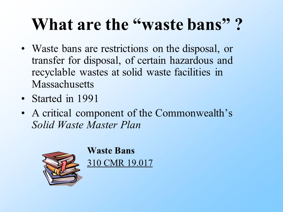 What are the waste bans .