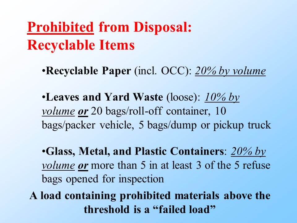 Prohibited from Disposal: Recyclable Items Recyclable Paper (incl.