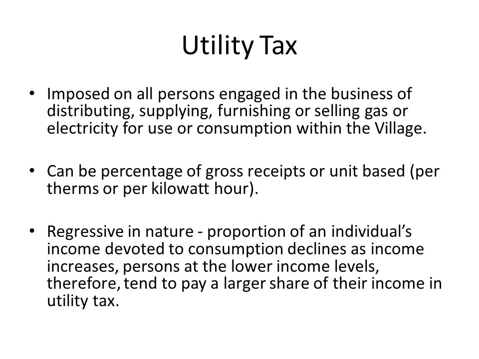 Utility Tax Imposed on all persons engaged in the business of distributing, supplying, furnishing or selling gas or electricity for use or consumption within the Village.