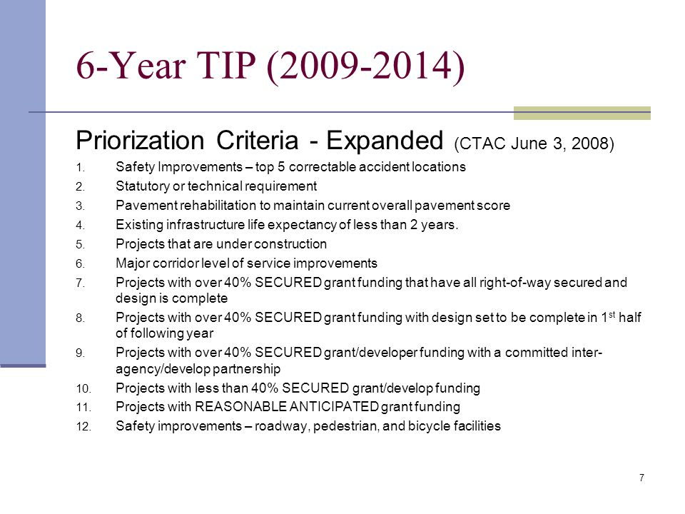 7 6-Year TIP (2009-2014) Priorization Criteria - Expanded (CTAC June 3, 2008) 1.