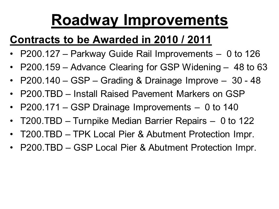 Environmental Mitigation Contracts to be Awarded in 2010 / 2011 P900.121 – Great Bay Boulevard Bulkhead Improvements T700.TBD – Piles Creek Wetland Mitigation