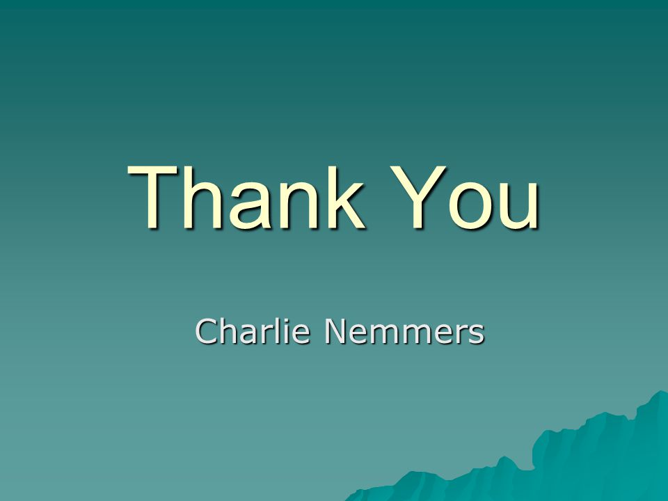 Thank You Charlie Nemmers
