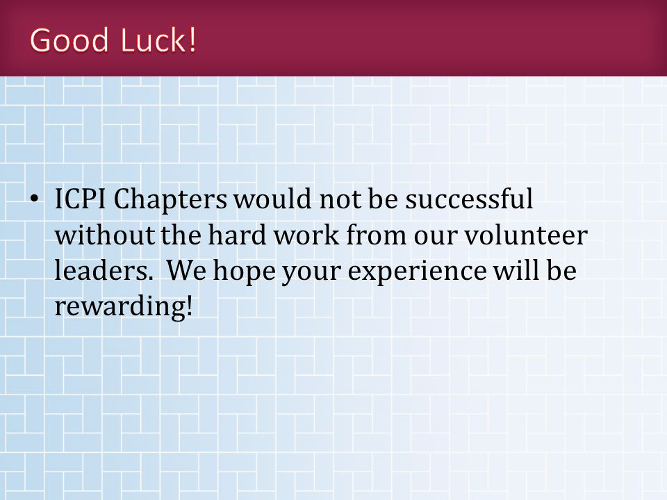 ICPI Chapters would not be successful without the hard work from our volunteer leaders.