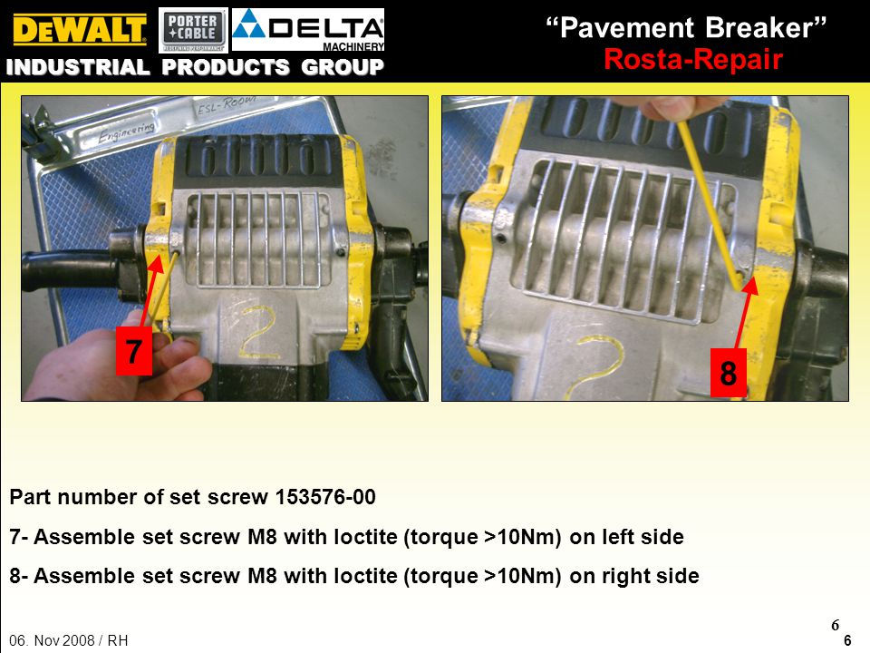 """606. Nov 2008 / RH """"Pavement Breaker"""" Rosta-Repair INDUSTRIAL PRODUCTS GROUP 6 78 Part number of set screw 153576-00 7- Assemble set screw M8 with loc"""