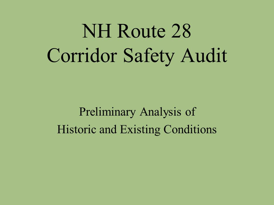 NH Route 28 Corridor Safety Audit Preliminary Analysis of Historic and Existing Conditions
