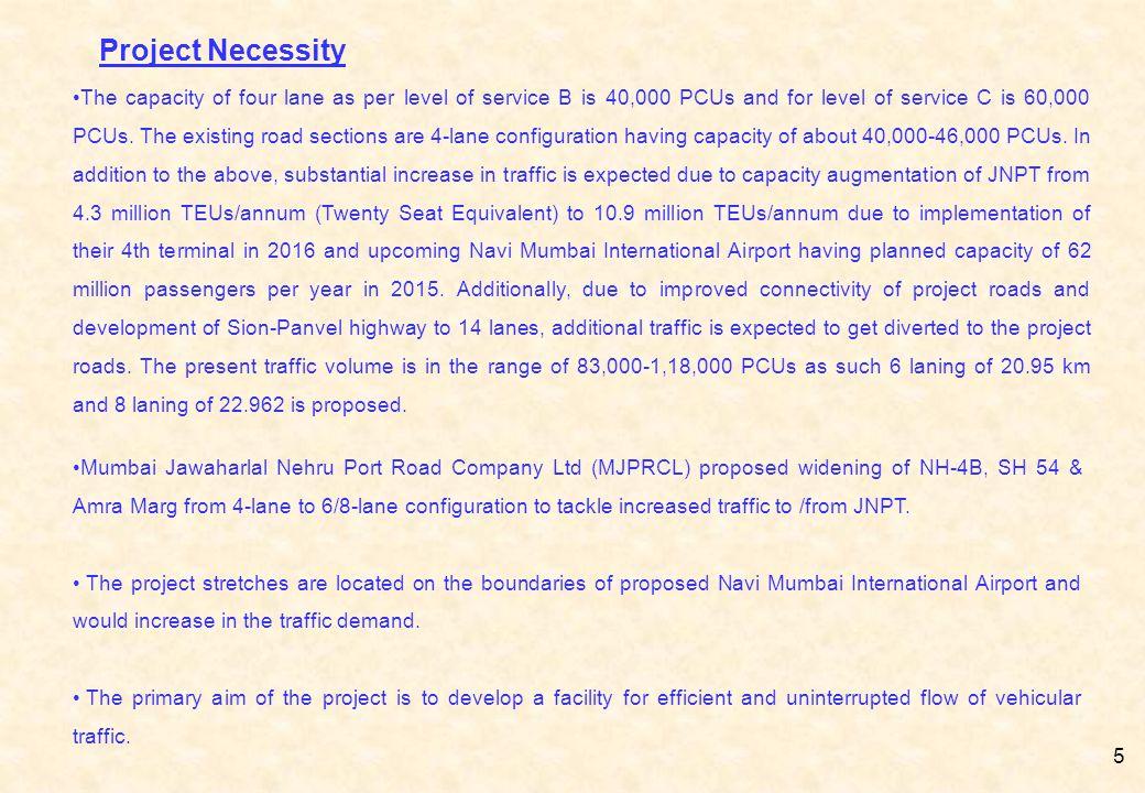 Mumbai Jawaharlal Nehru Port Road Company Ltd (MJPRCL) proposed widening of NH-4B, SH 54 & Amra Marg from 4-lane to 6/8-lane configuration to tackle i