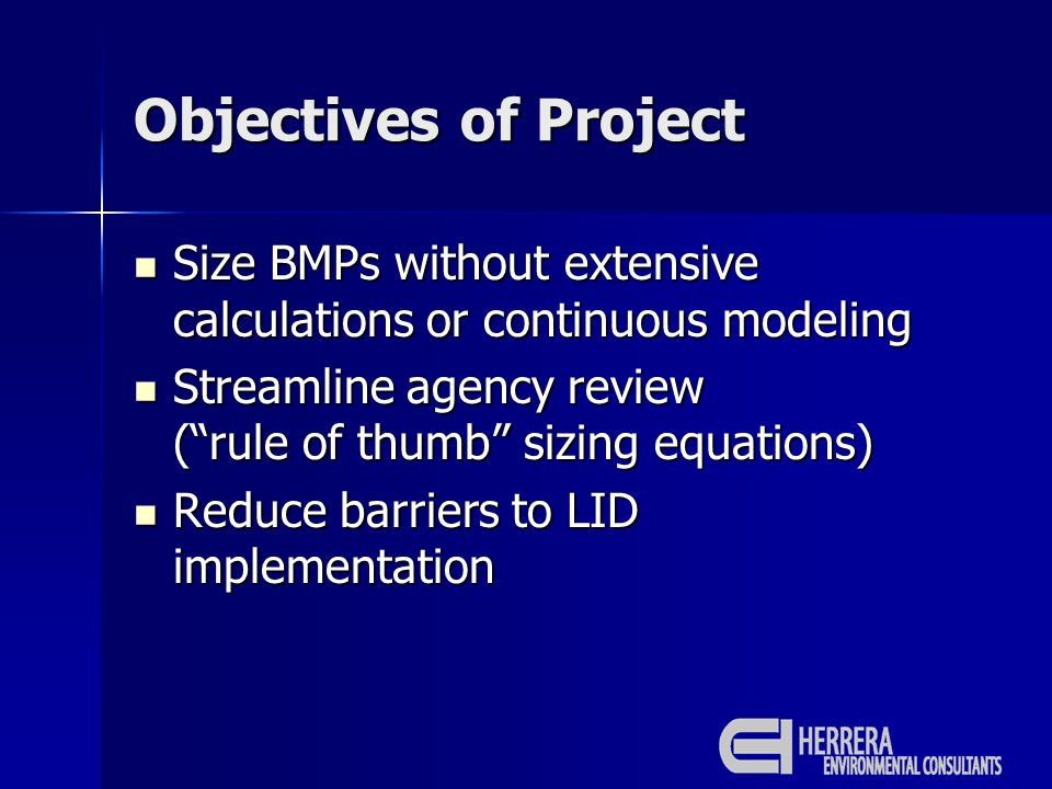 Objectives of Project Size BMPs without extensive calculations or continuous modeling Size BMPs without extensive calculations or continuous modeling