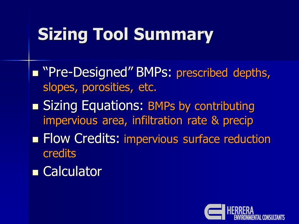 Pre-Designed BMPs: prescribed depths, slopes, porosities, etc.