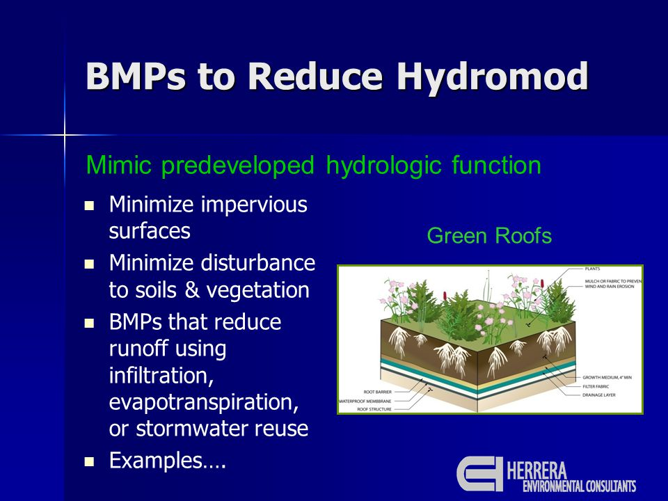 Minimize impervious surfaces Minimize disturbance to soils & vegetation BMPs that reduce runoff using infiltration, evapotranspiration, or stormwater reuse Examples….