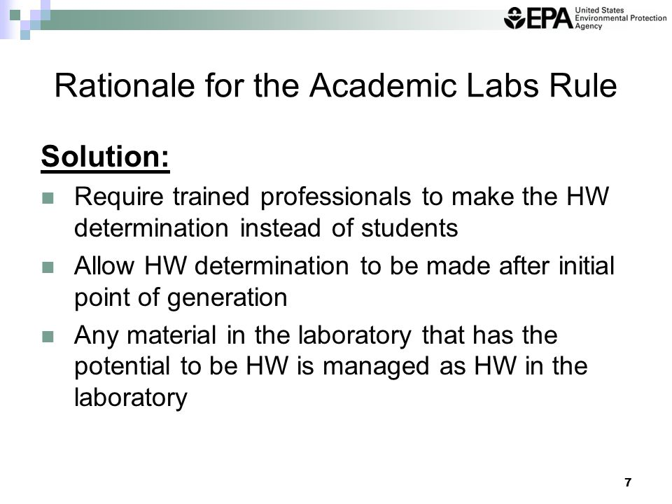 8 Applicability of the Two Regulatory Provisions Satellite Accumulation Area (SAA) Applies to SQGs and LQGs Applies to any SQG or LQG that chooses to establish an SAA at or near the point of generation Laboratory Applies to CESQGs, SQGs and LQGs Applies only to labs at an eligible academic entity that opts into Subpart K: College or University (C/U) Teaching Hospital that is owned by or has a formal written affiliation agreement with a C/U Non-profit Research Institute that is owned by or has a formal written affiliation agreement with a C/U Satellite Accumulation AreaSubpart K